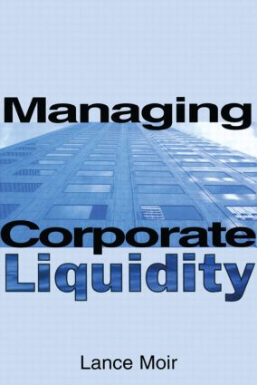 Managing Corporate Liquidity: 1st Edition (Hardback) book cover