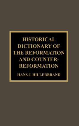 Historical Dictionary of the Reformation and Counter-Reformation: 1st Edition (e-Book) book cover