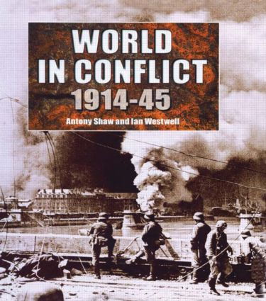The World in Conflict, 1914-1945: 1st Edition (Hardback) book cover