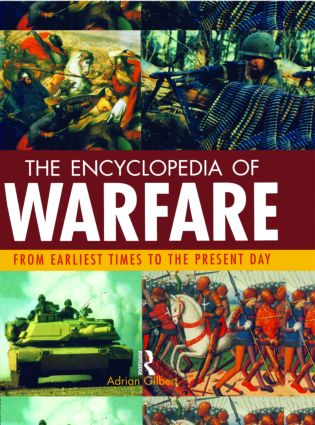 Encyclopedia of Warfare: From the Earliest Times to the Present Day, 1st Edition (Hardback) book cover