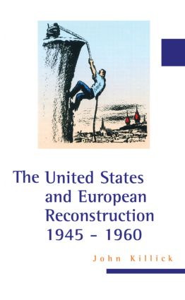 The United States and European Reconstruction 1945-1960: 1st Edition (Hardback) book cover