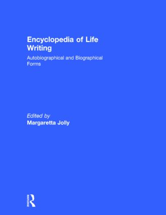 Encyclopedia of Life Writing: Autobiographical and Biographical Forms (Hardback) book cover