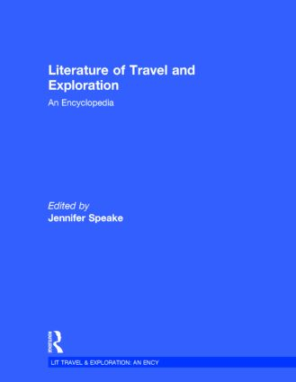 Literature of Travel and Exploration: An Encyclopedia, 1st Edition (Hardback) book cover