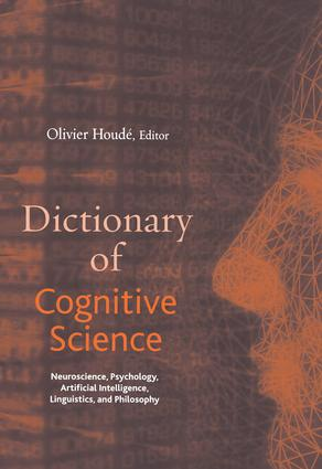 Dictionary of Cognitive Science: Neuroscience, Psychology, Artificial Intelligence, Linguistics, and Philosophy, 1st Edition (Hardback) book cover