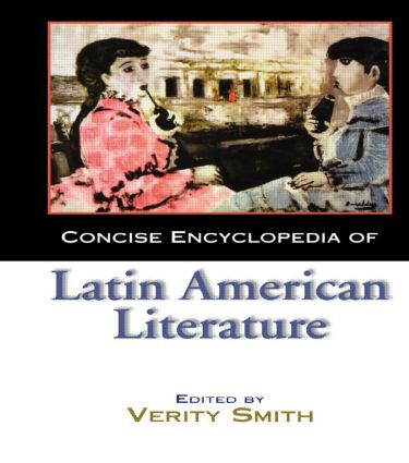 Concise Encyclopedia of Latin American Literature: 1st Edition (Hardback) book cover