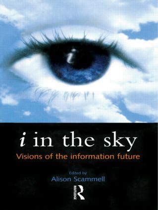 i in the Sky: Visions of the Information Future, 1st Edition (Hardback) book cover