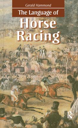 The Language of Horse Racing: 1st Edition (Hardback) book cover