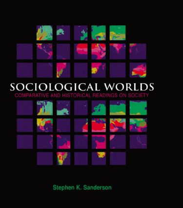 Sociological Worlds: Comparative and Historical Readings on Society, 1st Edition (Hardback) book cover