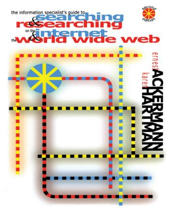 The Information Specialist's Guide to Searching and Researching on the Internet and the World Wide Web: 2nd Edition (Hardback) book cover