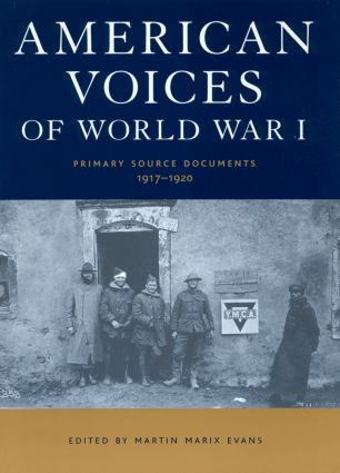 American Voices of World War I: Primary Source Documents, 1917-1920, 1st Edition (Hardback) book cover