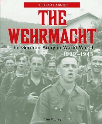 The Wehrmacht: The German Army in World War II, 1939-1945 book cover