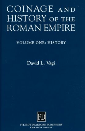 Coinage and History of the Roman Empire: 1st Edition (Hardback) book cover