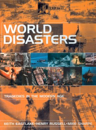 World Disasters: Tragedies in the Modern Age, 1st Edition (Hardback) book cover