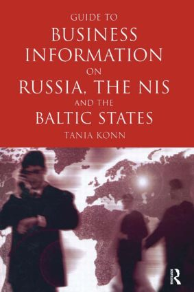 Guide to Business Info on Russia, the NIS, and the Baltic States: 1st Edition (Hardback) book cover