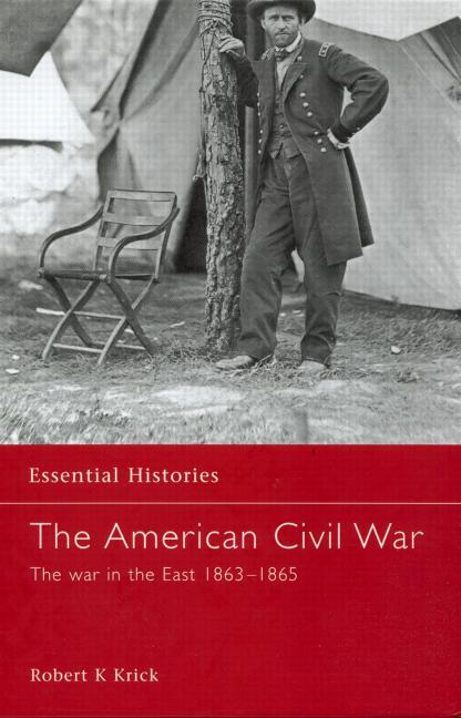 The American Civil War: The War in the East 1863 - May 1865, 1st Edition (Hardback) book cover