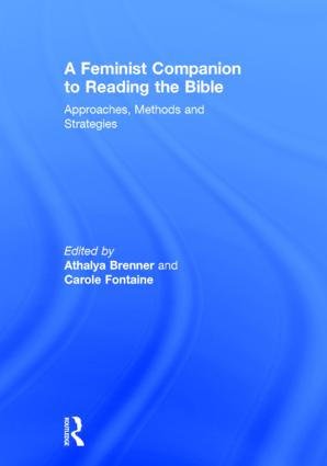 A Feminist Companion to Reading the Bible: Approaches, Methods and Strategies, 1st Edition (Hardback) book cover