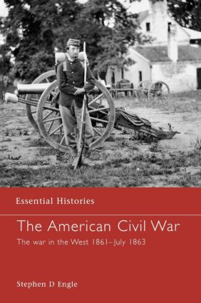 The American Civil War: The War in the West 1861 - July 1863, 1st Edition (Hardback) book cover