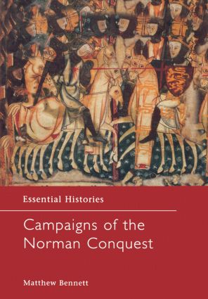 Campaigns of the Norman Conquest: 1st Edition (Hardback) book cover