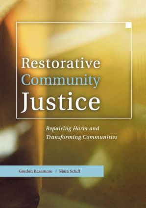 Restorative Community Justice: Repairing Harm and Transforming Communities, 1st Edition (Paperback) book cover