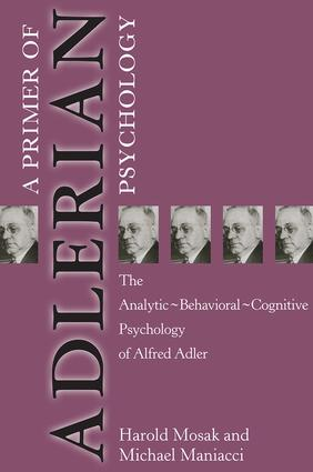 Primer of Adlerian Psychology: The Analytic - Behavioural - Cognitive Psychology of Alfred Adler, 1st Edition (Paperback) book cover