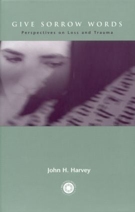 Give Sorrow Words: Perspectives on Loss and Trauma, 1st Edition (Hardback) book cover