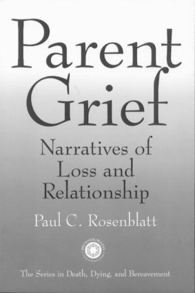 Parent Grief: Narratives of Loss and Relationship (Paperback) book cover