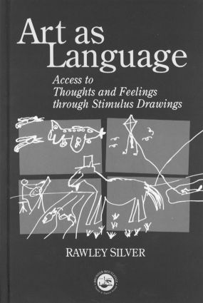 Art as Language: Access to Emotions and Cognitive Skills through Drawings (Hardback) book cover