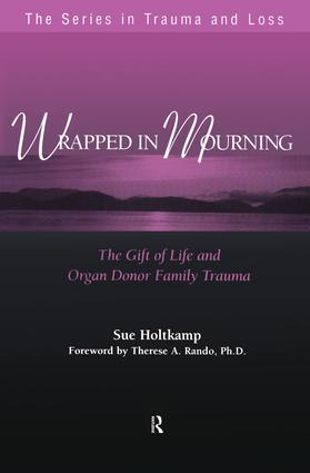 Wrapped in Mourning: The Gift of Life and Donor Family Trauma (Paperback) book cover