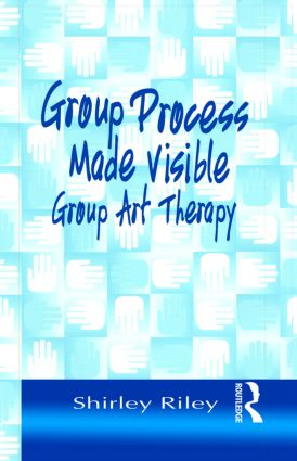 Group Process Made Visible: The Use of Art in Group Therapy (Hardback) book cover