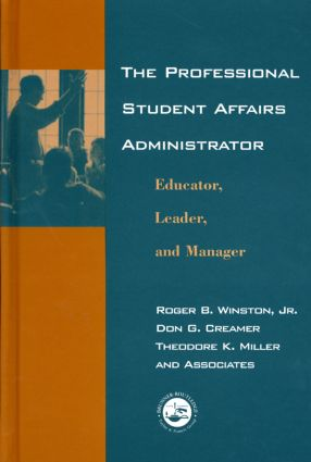The Professional Student Affairs Administrator: Educator, Leader, and Manager, 1st Edition (Hardback) book cover