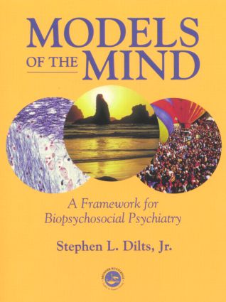 Models of the Mind: A Framework for Biopsychosocial Psychiatry, 1st Edition (Paperback) book cover