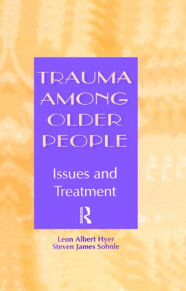 Trauma Among Older People: Issues and Treatment, 1st Edition (Hardback) book cover