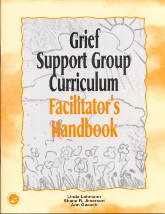 Grief Support Group Curriculum: Facilitator's Handbook, 1st Edition (Paperback) book cover