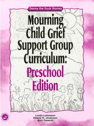 Mourning Child Grief Support Group Curriculum: Pre-School Edition: Denny the Duck Stories, 1st Edition (Paperback) book cover