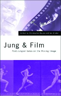 Jung and Film: Post-Jungian Takes on the Moving Image, 1st Edition (Paperback) book cover