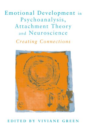 Emotional Development in Psychoanalysis, Attachment Theory and Neuroscience: Creating Connections (Paperback) book cover