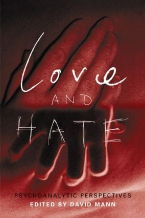 Love and Hate: Psychoanalytic Perspectives, 1st Edition (Paperback) book cover