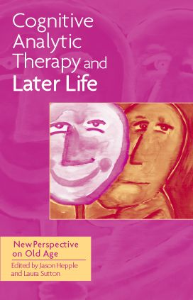 Cognitive Analytic Therapy and Later Life: New Perspective on Old Age (Paperback) book cover