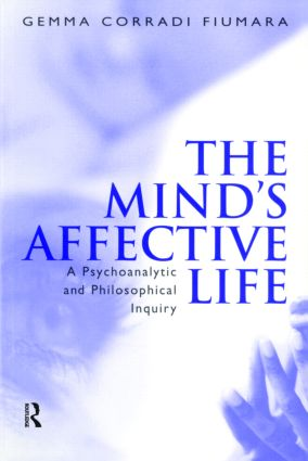 The Mind's Affective Life: A Psychoanalytic and Philosophical Inquiry, 1st Edition (Paperback) book cover