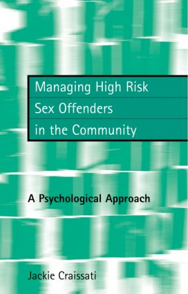 Managing High Risk Sex Offenders in the Community