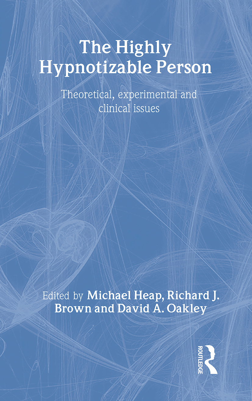 The Highly Hypnotizable Person: Theoretical, Experimental and Clinical Issues (Hardback) book cover