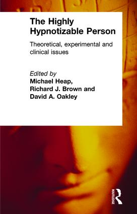 The Highly Hypnotizable Person: Theoretical, Experimental and Clinical Issues, 1st Edition (Paperback) book cover