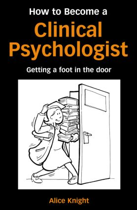 How to Become a Clinical Psychologist: Getting a Foot in the Door (Paperback) book cover