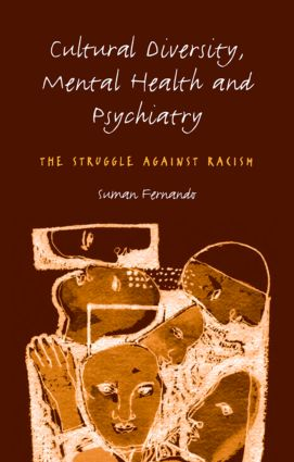 Cultural Diversity, Mental Health and Psychiatry: The Struggle Against Racism, 1st Edition (Paperback) book cover