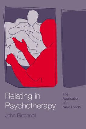 Relating in Psychotherapy: The Application of a New Theory, 1st Edition (Paperback) book cover