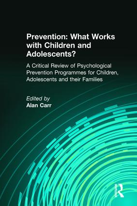 Prevention: What Works with Children and Adolescents?: A Critical Review of Psychological Prevention Programmes for Children, Adolescents and their Families (Paperback) book cover