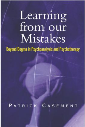 Learning from our Mistakes: Beyond Dogma in Psychoanalysis and Psychotherapy, 1st Edition (Paperback) book cover