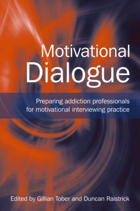 Motivational Dialogue: Preparing Addiction Professionals for Motivational Interviewing Practice, 1st Edition (Paperback) book cover