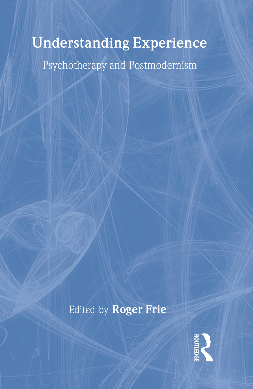 Understanding Experience: Psychotherapy and Postmodernism, 1st Edition (Hardback) book cover