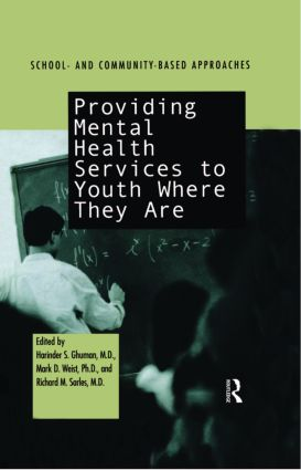 Providing Mental Health Servies to Youth Where They Are: School and Community Based Approaches (Hardback) book cover